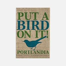 Portlandia Put A Bird On It Rectangle Magnet