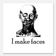 "I Make Faces Square Car Magnet 3"" x 3"""