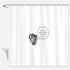 Ill grow up when Shower Curtain