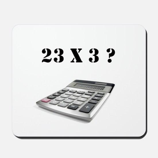 23 x 3? Mousepad