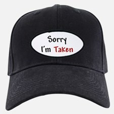 Sorry I'm Taken Baseball Hat