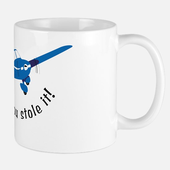 Fly it like you stole it! Mug