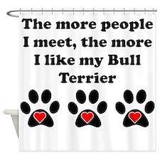 My Bull Terrier Shower Curtain