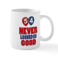 54 Never looked so good Mug