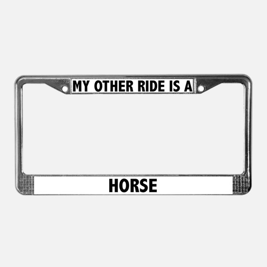 My Other Ride Is A Horse License Plate Frame