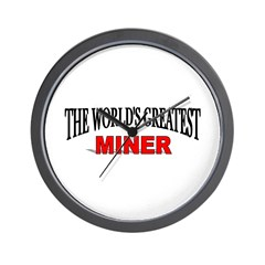 """The World's Greatest Miner"" Wall Clock"