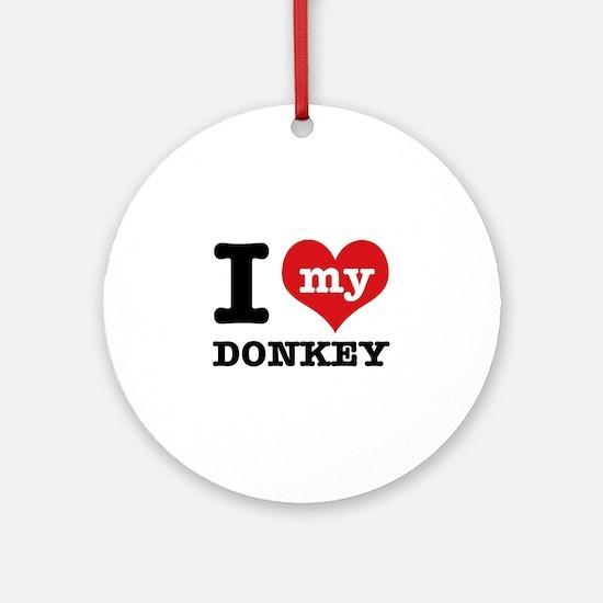I love my Donkey Ornament (Round)