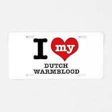 I love my Dutch Warmblood Aluminum License Plate
