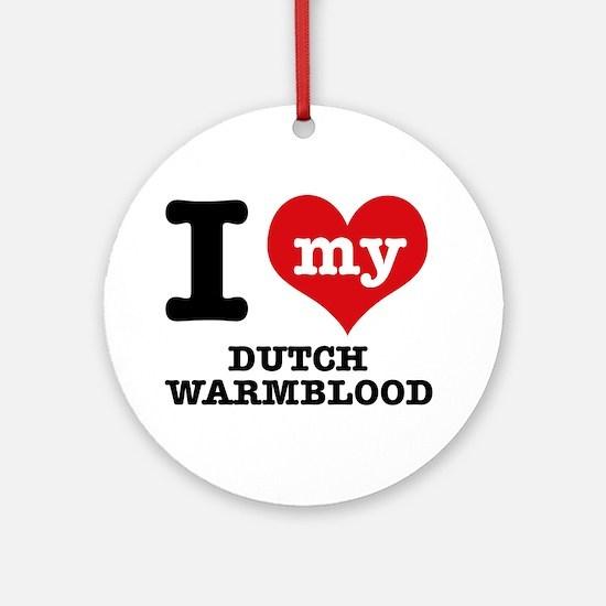 I love my Dutch Warmblood Ornament (Round)