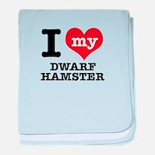 I love my Dwarf Hamster baby blanket