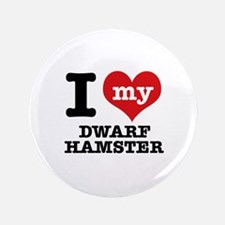 "I love my Dwarf Hamster 3.5"" Button"