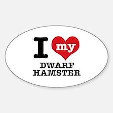 I love my Dwarf Hamster Sticker (Oval)