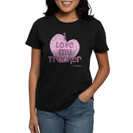 I Love My Trucker Women's Dark T-Shirt