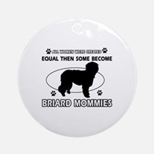 Briard mommy gifts Ornament (Round)