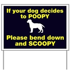 If your dog decides to poopy Yard Sign