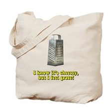 I know it's cheesey grate Tote Bag