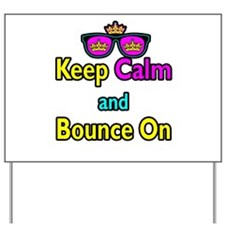 Crown Sunglasses Keep Calm And Bounce On Yard Sign