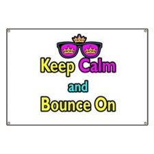 Crown Sunglasses Keep Calm And Bounce On Banner