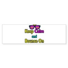 Crown Sunglasses Keep Calm And Bounce On Bumper Sticker