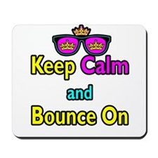 Crown Sunglasses Keep Calm And Bounce On Mousepad