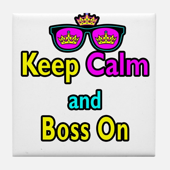 Crown Sunglasses Keep Calm And Boss On Tile Coaste