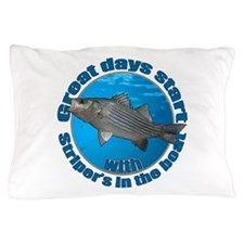 Great days start with striper's Pillow Case