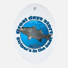 Great days start with striper's Ornament (Oval)