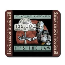 Speed Limit: 186,000 Miles per Second Mousepad