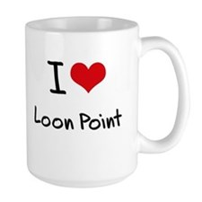 I Love LOON POINT Mug
