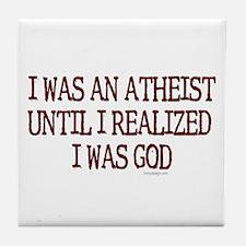 I was an atheist ... Tile Coaster