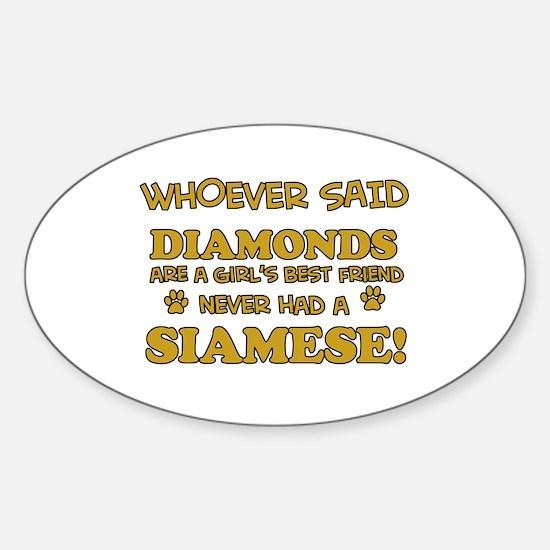 Siamese cat lover designs Sticker (Oval)