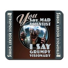 "YOU Say ""Mad Scientist"" Mousepad"