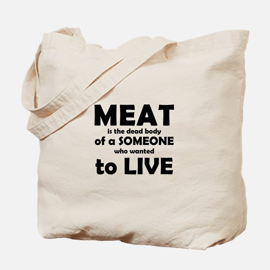 Meat is a dead body! Tote Bag