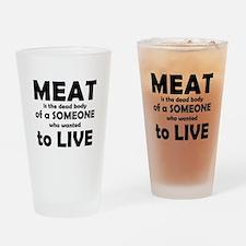 Meat is a dead body! Drinking Glass