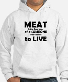 Meat is a dead body! Hoodie