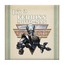 It's a Ferriss Moto-Man Tile Coaster