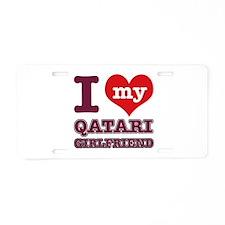 I love My Qatari Girlfriend Aluminum License Plate