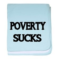 POVERTY SUCKS baby blanket