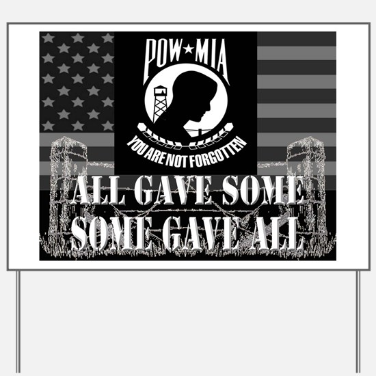 Pow-Mia All Gave Some Some Gave All Yard Sign