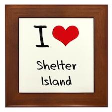 I Love SHELTER ISLAND Framed Tile