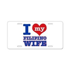 I love my Filipino Wife Aluminum License Plate