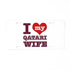 I love my Qatari Wife Aluminum License Plate
