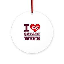 I love my Qatari Wife Ornament (Round)