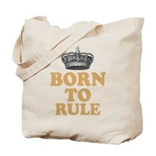 Born To Rule Tote Bag