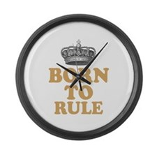 Born To Rule Large Wall Clock