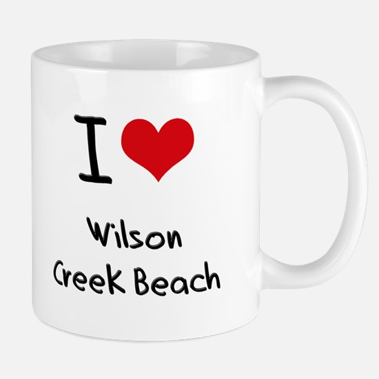 I Love WILSON CREEK BEACH Mug
