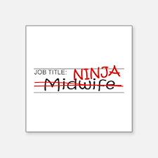 """Job Ninja Midwife Square Sticker 3"""" x 3"""""""