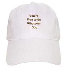 Do Whatever I Say Baseball Baseball Cap