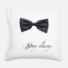 Stay Classy Square Canvas Pillow