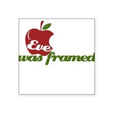 Eve was Framed Sticker